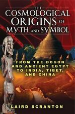 The Cosmological Origins of Myth and Symbol: From the Dogon and Ancient Egypt to
