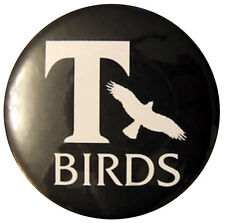T Birds 58mm Badge. Grease fancy dress badges ideal for all party outfits.