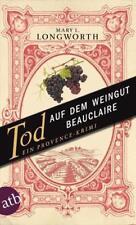 MARY L LONGWORTH: Tod auf dem Weingut Beauclaire -ProvenceKrimi - TB - neu