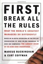 First, Break All the Rules: What the Worlds Greatest Managers Do Differently by