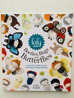 Laly Lala Beetles Bugs & Butterflies Story & Amigurumi Crochet Pattern Book