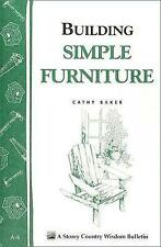 Building Simple Furniture: Storey Country Wisdom Bulletin A-06 by Cathy Baker