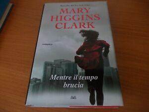 Mary Higgins Clark - Mentre il tempo brucia - Mondolibri - 2017
