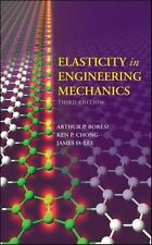 Elasticity in Engineering Mechanics by Kenneth P. Chong, Arthur P. Boresi and...
