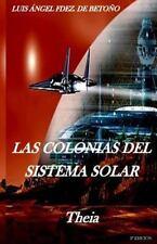 Las Colonias Del Sistema Solar : Theia by Luis Angel Fernandez De Betono...