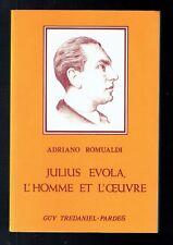 Julius Evola, L'Homme Et L'Oeuvre - Adriano Romualdi - Trédaniel Pardes - 1985