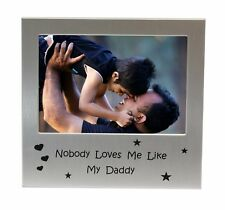 """Nobody Loves Me Like My Daddy Photo Picture Frame Gift 5"""" x 3.5"""""""