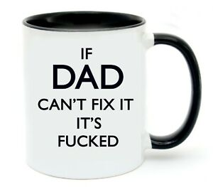 If DAD can't fix it, it's f***ed Ceramic Mug Father's Day Birthday Christmas