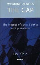 Working Across the Gap: The Practice of Social Science in Organizations, General