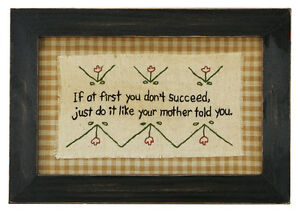 Stitcheries by Kathy Sign - If At First/Like Your Mother Told You - 24.5x17.5cm
