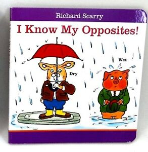 I KNOW MY OPPOSITES! Board Book by Richard Scarry Pre-K Kindergarten Ages 3+ NEW