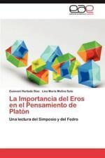 La Importancia del Eros En El Pensamiento de Platon (Paperback or Softback)