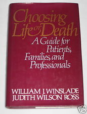 Choosing Life or Death Guide for Patients Families Professionals Terminal Care