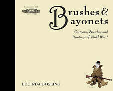 Brushes and Bayonets: Cartoons, sketches and paintings of World War I (General