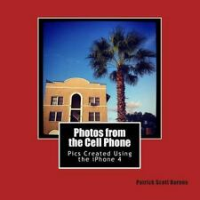 PHOTOS FROM THE CELL PHONE - BARNES, PATRICK SCOTT - NEW PAPERBACK BOOK