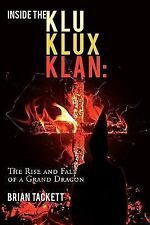 Inside the Klu Klux Klan: The Rise and Fall of a Grand Dragon (Paperback or Soft