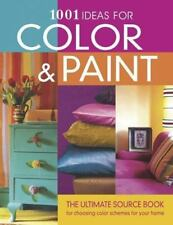 1001 Ideas: 1001 Ideas for Color and Paint : The Ultimate Source Book for Choosi