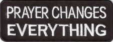 PRAYER CHANGES EVERYTHING RELIGIOUS CHRISTIAN BIKER IRON ON PATCH