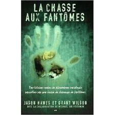CHASSE AUX FANTOMES DES HISTOIRES VRAIES
