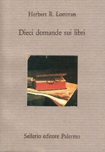 Dieci domande sui libriLottman herbert sellerio1993 divanomauri arte nuovo 80