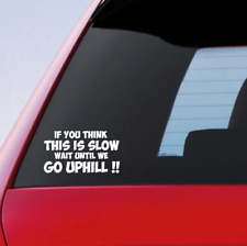 If You Think This Is Slow Funny Car Window Bumper JDM DUB Decal Sticker