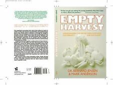 Empty Harvest: Understanding the Link Between Our Food, Our Immunity, and Our Pl