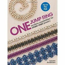 One Jump Ring: Endless Possiblilities for Chain Mail Jewelry by Andersen, Lauren