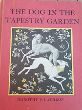 The dog in the tapestry garden  (1st Ed, Signed) by Lathrop, Dorothy Pulis