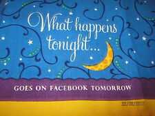 """FACEBOOK """"What happens tonight Goes on facebook Tomorrow"""" 100% Cotton """"TOWEL"""""""
