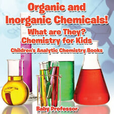 Organic and Inorganic Chemicals! What Are They Chemistry for Kids - Children's