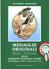 MEDAGLIE ORIGINALI / RICONI / IMITAZIONI delle ADUNATE NAZIONALI ALPINI 2013