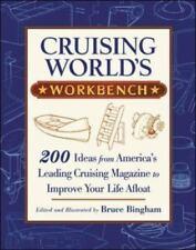 Cruising World's Workbench: 200 Ideas from America's Leading Cruising Magazine t