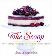 The Scoop: How to Change Store-Bought Ice Cream into Fabulous Desserts-ExLibrary