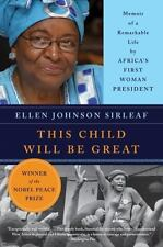 This Child Will Be Great : Memoir of a Remarkable Life by Africa's First Woman P