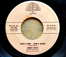R&B vocal group 45: JIMMY RICKS & RICKATEERS She's Fine, She's Mine/Unbeliever