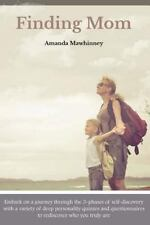 Nurturing the Mom You Are: Finding Mom : Embark on a Journey Through the...