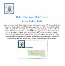 BOB BATEY LEEDS UNITED 1946 VERY RARE ORIGINAL HAND SIGNED CUTTING/CARD