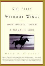 She Flies Without Wings: How Horses Touch a Woman's Soul Midkiff, Mary D. Books-