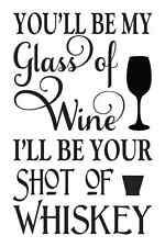Love Stencil *You'll be my glass of wine* 12x18 for Signs Wedding Crafts Gifts