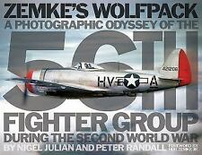 Zemke's Wolfpack: A Photographic Odyssey of the 56th Fighter Group During the Se