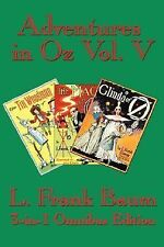 Adventures in Oz Vol. V: The Tin Woodman of Oz, The Magic of Oz, Glinda of Oz