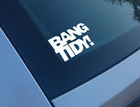 BANG TIDY FUNNY CAR STICKER DECAL KEITH LEMON POTATO CELEBRITY JUICE JDM DUB JAP