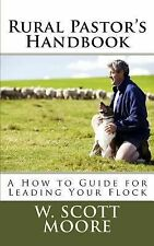 Rural Pastor's Handbook : A How to Guide for Leading Your Flock (2014,...