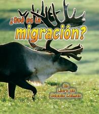 Que Es La Migracion? (La Ciencia De Los Seres Vivos  the Science of Living Thing