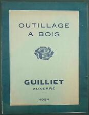 CATALOGUE GUILLIET AUXERRE : OUTILLAGE A BOIS - 1954 - LAMES SCIES RABOTEUSES...