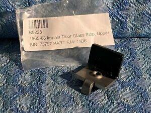 1965-1967 Chevrolet Door Glass Travel Upper Stop 1966 Impala Caprice Bel Air