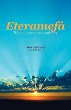 Eteramefá : Más Que una Simple Palabra by Jaime Bojórquez (2006, Paperback)