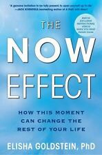 The Now Effect: How a Mindful Moment Can Change the Rest of Your Life - LikeNew