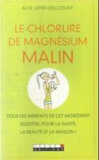 ALIX LEFIEF-DELCOURT  LE CHLORURE DE MAGNESIUM MALIN