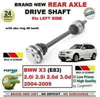 FOR BMW X3 (E83) 2.0i 2.5i 2.0d 3.0d 2004-2009 BRAND NEW REAR LEFT DRIVESHAFT